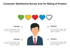Consumer Satisfaction Survey Icon For Rating Of Product Ppt PowerPoint Presentation Model Themes PDF