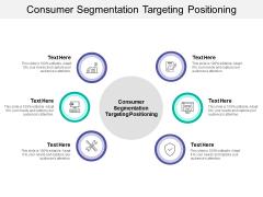 Consumer Segmentation Targeting Positioning Ppt PowerPoint Presentation Model Grid Cpb
