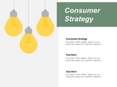 Consumer Strategy Ppt Powerpoint Presentation Summary Portfolio Cpb