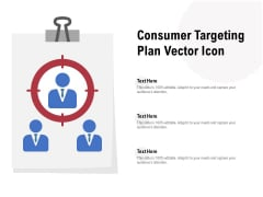 Consumer Targeting Plan Vector Icon Ppt Layouts Example Introduction PDF