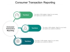 Consumer Transaction Reporting Ppt PowerPoint Presentation Infographic Template Graphics Template Cpb