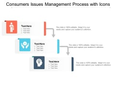 Consumers Issues Management Process With Icons Ppt PowerPoint Presentation Layouts Aids PDF