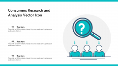 Consumers Research And Analysis Vector Icon Ppt PowerPoint Presentation File Deck PDF