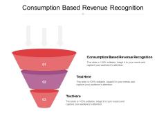 Consumption Based Revenue Recognition Ppt PowerPoint Presentation Outline Portrait Cpb