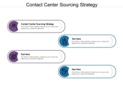 Contact Center Sourcing Strategy Ppt PowerPoint Presentation Ideas Good Cpb Pdf