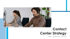 Contact Center Strategy Plan Implement Ppt PowerPoint Presentation Complete Deck With Slides
