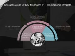 Contact Details Of Key Managers Ppt Background Template