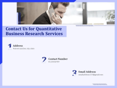 Contact Us For Quantitative Business Research Services Ppt PowerPoint Presentation Professional Demonstration PDF