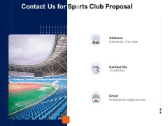 Contact Us For Sports Club Proposal Ppt PowerPoint Presentation Slides Gridlines PDF