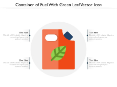 Container Of Fuel With Green Leaf Vector Icon Ppt Infographic Template Outline PDF