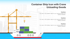 Container Ship Icon With Crane Unloading Goods Ppt PowerPoint Presentation Slides Inspiration PDF