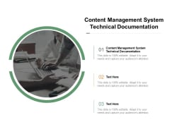 Content Management System Technical Documentation Ppt PowerPoint Presentation Professional Good Cpb