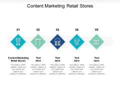 Content Marketing Retail Stores Ppt PowerPoint Presentation Infographic Template Slideshow