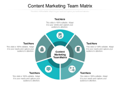 Content Marketing Team Matrix Ppt PowerPoint Presentation Slides Graphics Design Cpb