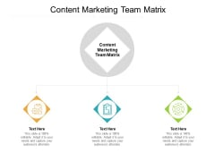 Content Marketing Team Matrix Ppt PowerPoint Presentation Summary Backgrounds Cpb Pdf