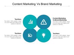 Content Marketing Vs Brand Marketing Ppt PowerPoint Presentation Gallery Vector Cpb