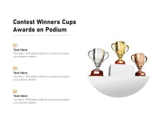 Contest Winners Cups Awards On Podium Ppt PowerPoint Presentation File Pictures PDF