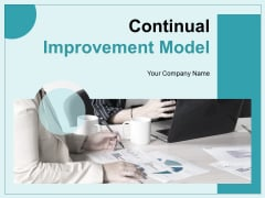 Continual Improvement Model Ppt PowerPoint Presentation Complete Deck With Slides
