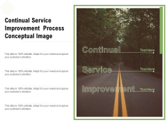 Continual Service Improvement Process Conceptual Image Ppt PowerPoint Presentation Infographic Template Outfit PDF