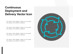 Continuous Deployment And Delivery Vector Icon Ppt PowerPoint Presentation Slides Diagrams