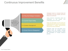 Continuous Improvement Benefits Ppt PowerPoint Presentation Design Templates