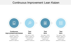 Continuous Improvement Lean Kaizen Ppt PowerPoint Presentation Outline Format Cpb