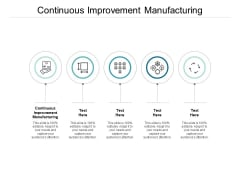 Continuous Improvement Manufacturing Ppt Powerpoint Presentation Outline Maker Cpb