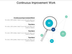 Continuous Improvement Work Ppt PowerPoint Presentation Influencers Cpb