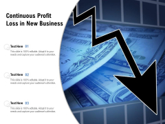Continuous Profit Loss In New Business Ppt PowerPoint Presentation File Layouts PDF