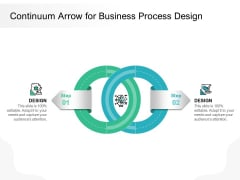 Continuum Arrow For Business Process Design Ppt PowerPoint Presentation Inspiration Slide Download PDF