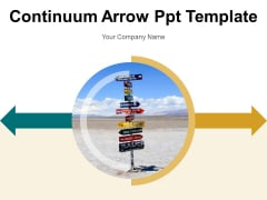 Continuum Arrow Ppt Template Business Success Ppt PowerPoint Presentation Complete Deck