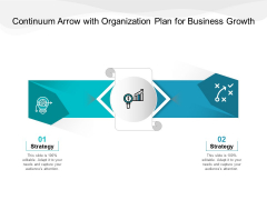 Continuum Arrow With Organization Plan For Business Growth Ppt PowerPoint Presentation Summary Smartart PDF