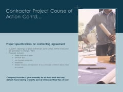 Contractor Project Course Of Action Contd Ppt PowerPoint Presentation Infographics Slide Portrait