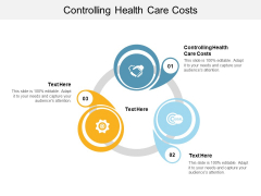 Controlling Health Care Costs Ppt PowerPoint Presentation Show Maker Cpb