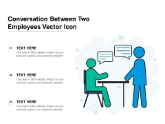 Conversation Between Two Employees Vector Icon Ppt PowerPoint Presentation File Vector PDF