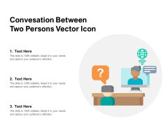 Conversation Between Two Persons Vector Icon Ppt PowerPoint Presentation Gallery Smartart PDF