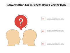 Conversation For Business Issues Vector Icon Ppt PowerPoint Presentation Slides Tips PDF