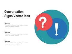 Conversation Signs Vector Icon Ppt PowerPoint Presentation Model Pictures PDF