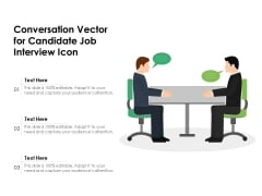 Conversation Vector For Candidate Job Interview Icon Ppt PowerPoint Presentation Summary Deck PDF