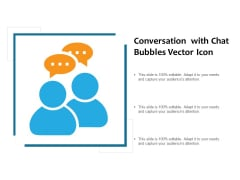 Conversation With Chat Bubbles Vector Icon Ppt PowerPoint Presentation Summary Designs Download PDF