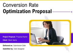 Conversion Rate Optimization Proposal Ppt PowerPoint Presentation Complete Deck With Slides
