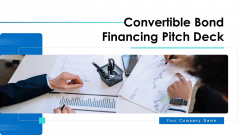 Convertible Bond Financing Pitch Deck Ppt PowerPoint Presentation Complete Deck With Slides
