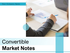 Convertible Market Notes Ppt PowerPoint Presentation Complete Deck With Slides