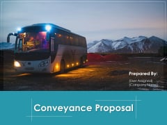 Conveyance Proposal Ppt PowerPoint Presentation Complete Deck With Slides