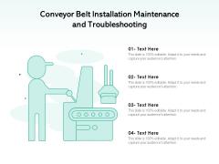 Conveyor Belt Installation Maintenance And Troubleshooting Ppt PowerPoint Presentation Inspiration Layouts PDF