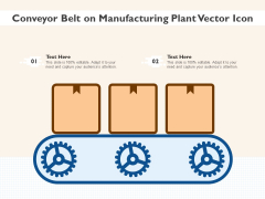 Conveyor Belt On Manufacturing Plant Vector Icon Ppt PowerPoint Presentation Gallery Portrait PDF