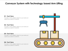 Conveyor System With Technology Based Arm Lifting Ppt PowerPoint Presentation Visuals PDF