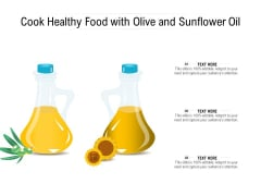 Cook Healthy Food With Olive And Sunflower Oil Ppt PowerPoint Presentation Infographic Template Maker PDF