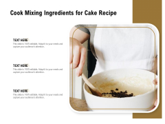 Cook Mixing Ingredients For Cake Recipe Ppt PowerPoint Presentation File Topics PDF