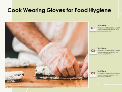 Cook Wearing Gloves For Food Hygiene Ppt PowerPoint Presentation Gallery Graphics Pictures PDF